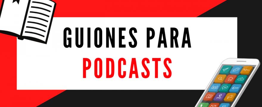 Guiones para podcast