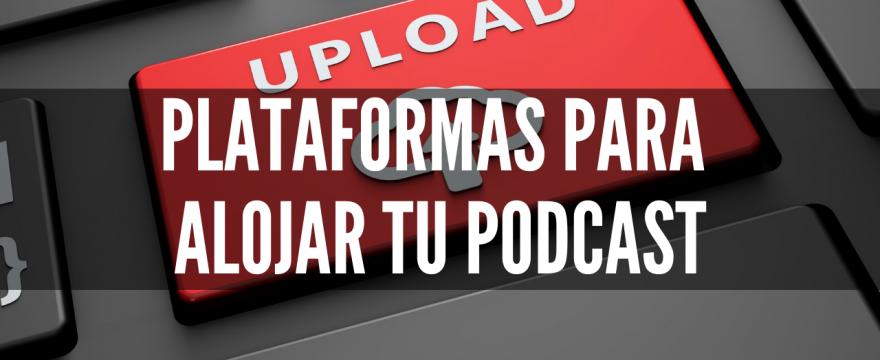 Plataformas para tu podcast