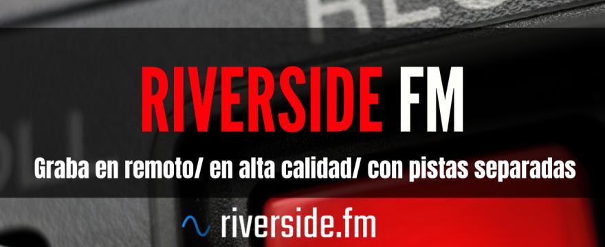 Riverside FM, graba online en alta calidad