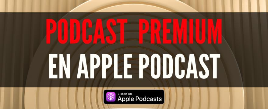 Podcast Premium en Apple Podcast