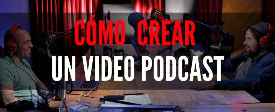 Cómo crear un video podcast