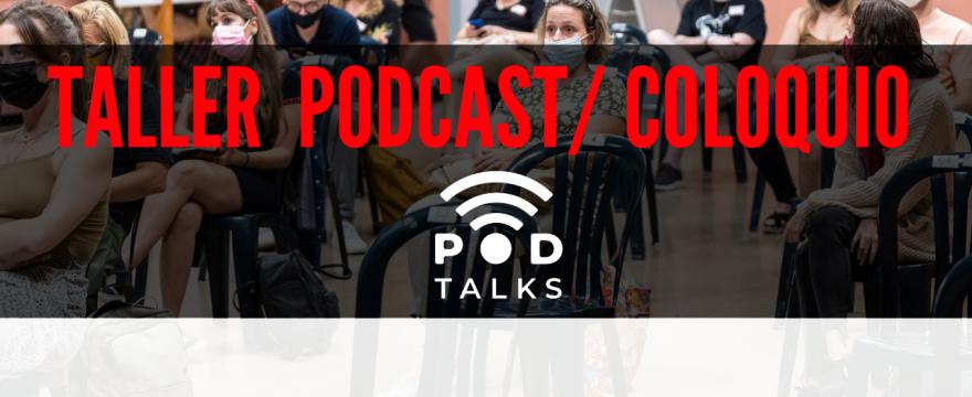 Taller de podcasting / coloquio en PODTALKS